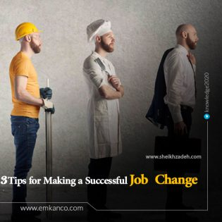3 Tips for Making a Successful Job Change