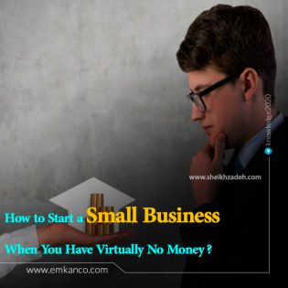 How to Start a Small Business When You Have Virtually No Money