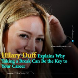 Hilary Duff Explains Why Taking a Break Can Be the Key to Your Career