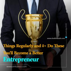 Do These 50 Things Regularly and You'll Become a Better Entrepreneur
