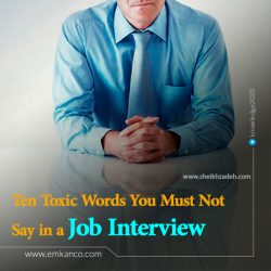 10 Toxic Words You Must Not Say in a Job Interview