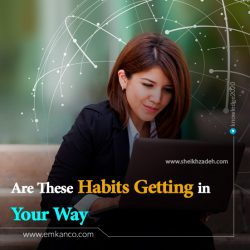 Are These Habits Getting in Your Way